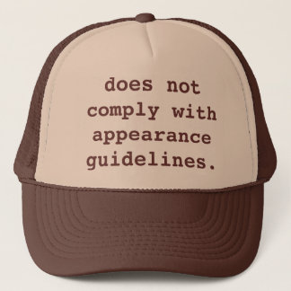 does not comply with appearance guidelines. trucker hat