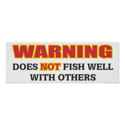 Does Not Fish Well With Others Print