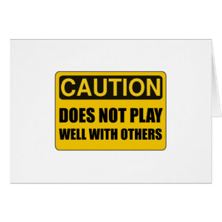 Does Not Play Well With Others Card
