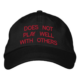 Does Not Play Well With Others  Embroidered Hat