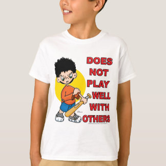 Does not play well with others! t-shirts
