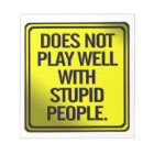 Does Not Play Well With Stupid People Notepad