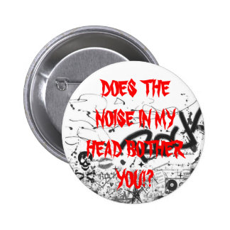 Does the Noise in my Head Bother You!? Button