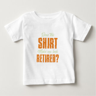 Does This Shirt Make Me Look Retired Funny Retire