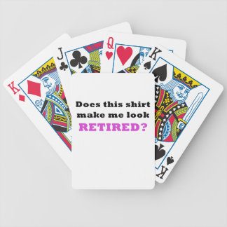 Does this shirt make me look Retired Poker Deck