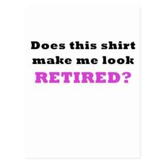 Does this shirt make me look Retired Postcard