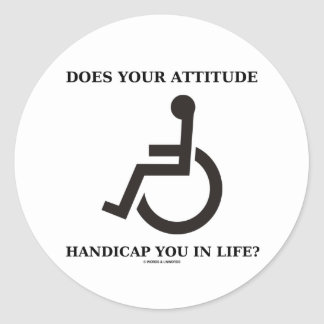 Does Your Attitude Handicap You In Life? Classic Round Sticker
