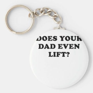 Does your Dad even Lift Basic Round Button Keychain