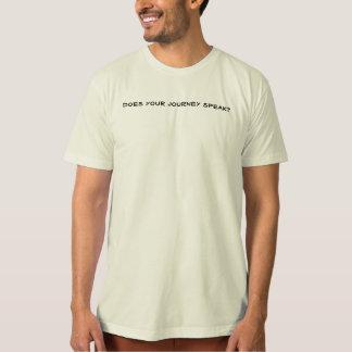 does your journey speak? T-Shirt