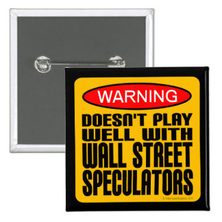 Doesn't Play Well With Wall Street Speculators 2 Inch Square Button