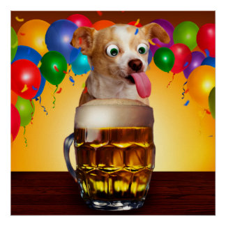 dog beer-funny dog-crazy dog-cute dog-pet dog poster