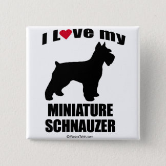 """""""DOG BREED"""" - MINIATURE SCHNAUZER - """"I LOVE MY MIN 2 INCH SQUARE BUTTON"""