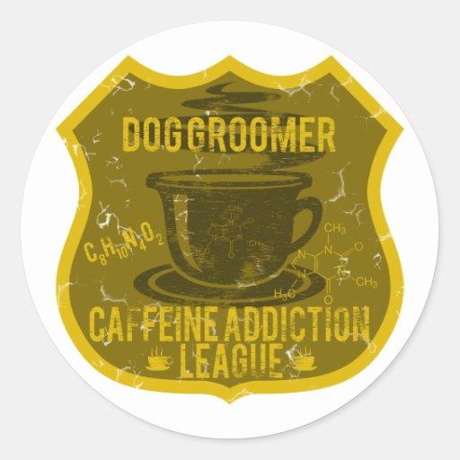 Dog Groomer Caffeine Addiction League Round Stickers