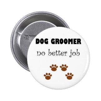 Dog Groomer Job 2 Inch Round Button