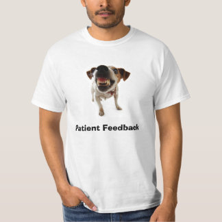 Dog Growl, Patient Feedback T-Shirt