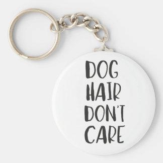 Dog Hair, Don't Care Keychain