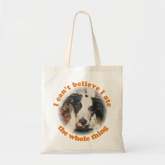 Dog I can't believe I ate the whole thing Tote Bag