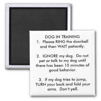DOG IN TRAINING1.  Please RING the... - Customized Magnet