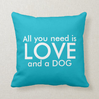 Dog Love Pillow - All you need is love and a dog
