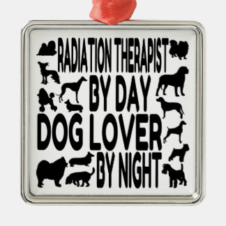Dog Lover Radiation Therapist Metal Ornament