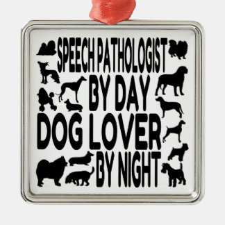 Dog Lover Speech Pathologist Metal Ornament