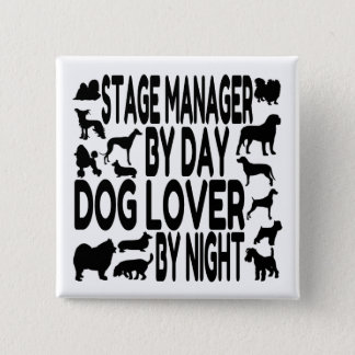 Dog Lover Stage Manager 2 Inch Square Button