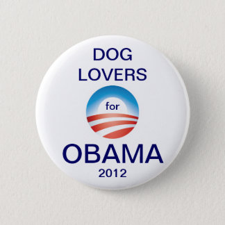 Dog Lovers Vote Obama 2012 2 Inch Round Button