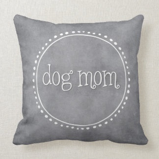 Dog Mom Gray Grunge Throw Pillow