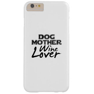 Dog Mother Wine Lover Mom Funny Gift Barely There iPhone 6 Plus Case