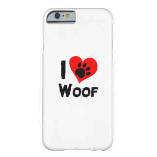 Dog Paw Pet Funny  I Love Woof I Love Dogs Barely There iPhone 6 Case