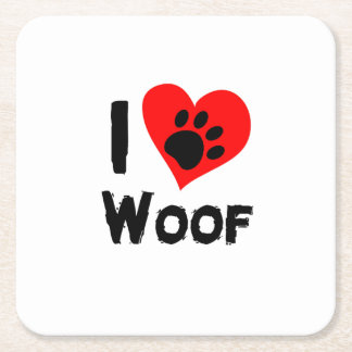 Dog Paw Pet Funny  I Love Woof I Love Dogs Square Paper Coaster