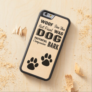 Dog Paws and Dog Words Subway Art Phone Case Maple iPhone 6 Bumper