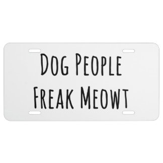 Dog People Freak Meowt (For Cat Lovers) License Plate