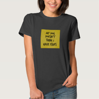 Dog Says No Issues Yellow Grungy Box T-Shirt