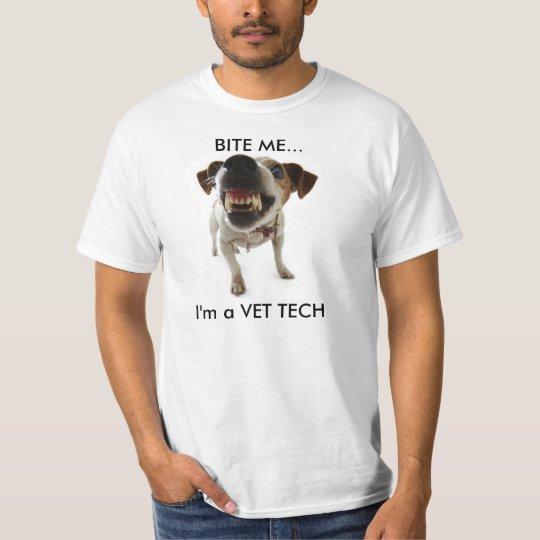 dog teeth, BITE ME..., I'm a VET TECH T-Shirt