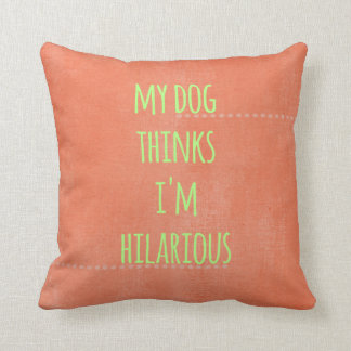 Dog Thinks I'm Hilarious Textured Orange Pillow