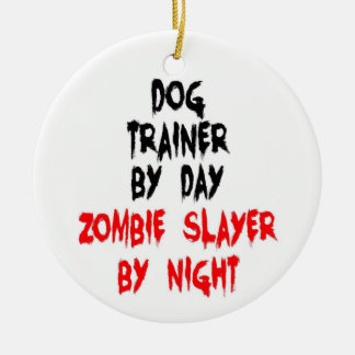 Dog Trainer Zombie Slayer Round Ceramic Ornament