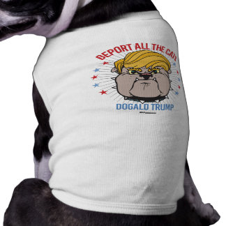 DOGALD TRUMP: Deport All Cats Dog Tee Shirt