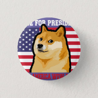 Doge president - doge-shibe-doge dog-cute doge 1 inch round button
