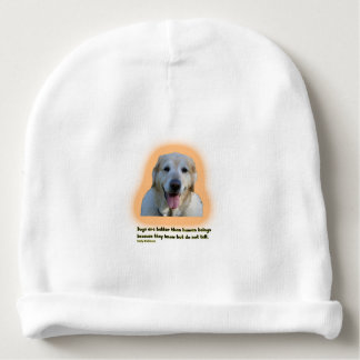 Dogs are better than human beings baby beanie