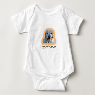 Dogs are better than human beings baby bodysuit