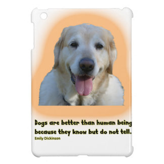 Dogs are better than human beings case for the iPad mini