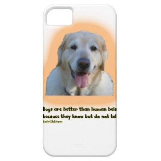 Dogs are better than human beings case for the iPhone 5
