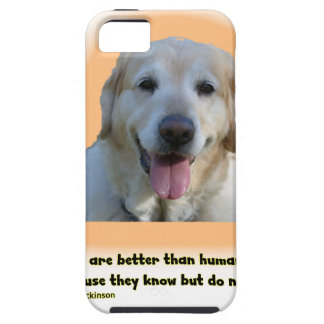 Dogs are better than human beings iPhone 5 cases