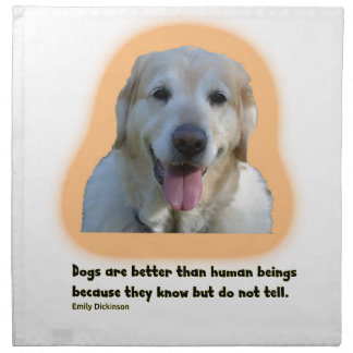 Dogs are better than human beings napkin