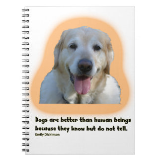 Dogs are better than human beings notebooks