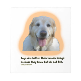 Dogs are better than human beings notepad
