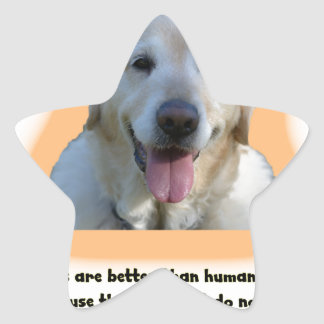 Dogs are better than human beings star sticker