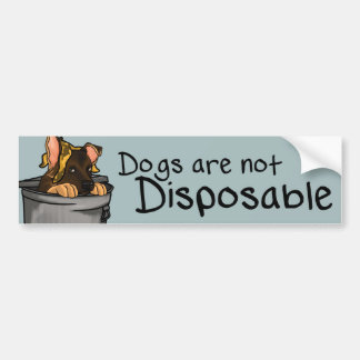 Dogs are not Disposable. Bumper Sticker