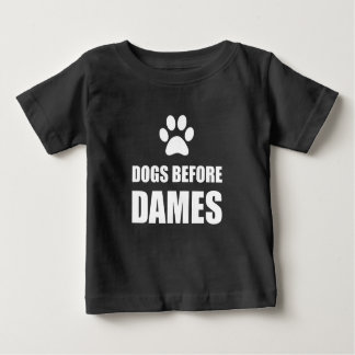 Dogs Before Dames Funny Baby T-Shirt